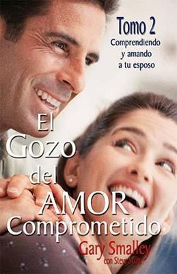 Gozo Del Amor Comprometido/Tomo 02 (Tapa Rústica)