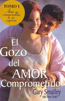 Gozo Del Amor Comprometido/Tomo 01 (Rústica)