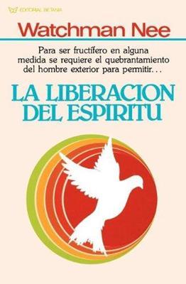 La liberación del espíritu (Rústica) [Libro]