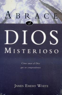Abrace al Dios  misterioso (Rústica) [Libro]