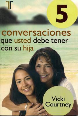 5 conversaciones que usted debería tener con su hija (Rústica) [Libro]