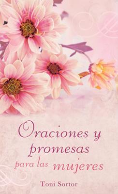 Oraciones Y Promesas Para Las Mujeres (Tapa Rústica suave)