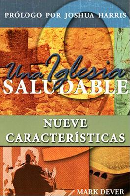 Una Iglesia Saludable: Nueve Caracteristicas (Rústica) [Libro]