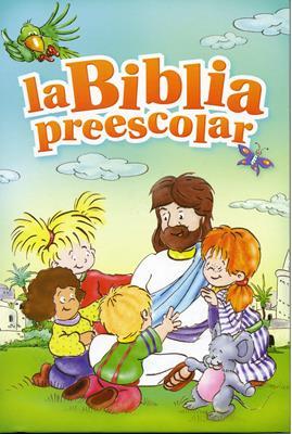 La Biblia Preescolar (Tapa Dura) [Biblia]