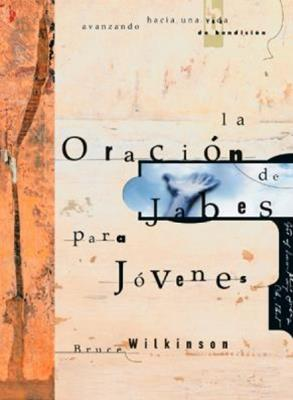 Oracion De Jabes Para Jovenes (Rústica) [libro de bolsillo]