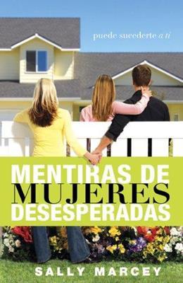 Mentiras de mujeres desesperadas (Rústica) [Libro]