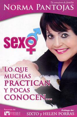 Sexo- Lo que muchas practican y pocas conocen.. (Rústica) [Libro]