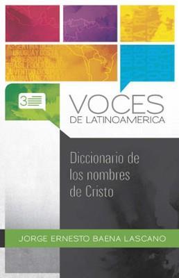 Diccionario De Los Nombres De Cristo (Rústica) [Libro]