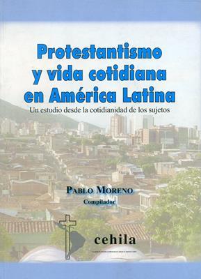 Protestantismo y vida cotidiana en Ámerica Latina