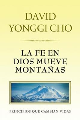 La fe en Dios mueve montañas (Rústica) [Bolsilibro]