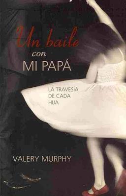 Un baile con mí papá (Rústica) [Libro]