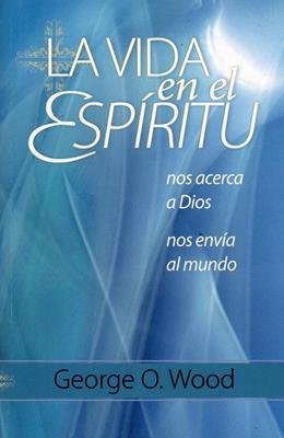 La vida en el Espíritu (Rústica) [Libro]