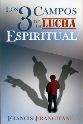 Tres Campos De La Lucha Espiritual (Rústica) [Libro]