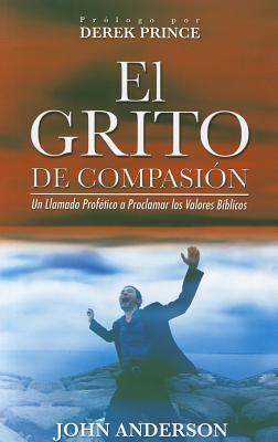 El grito de compasión (Rústica) [Libro]