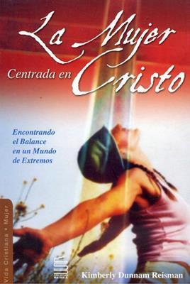 La mujer centrada en Cristo (Rústica) [Libro]