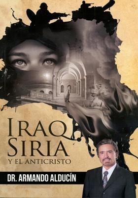 Iraq Siria Y El Anticristo (Rústica) [Libro]