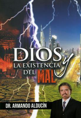 Dios y la Existencia del Mal (Rústica) [Libro]