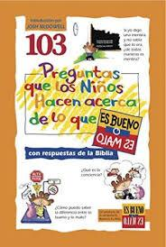 103 preguntas que los niños hacen acerca de lo que  es bueno  o malo (Rústica) [Libro]