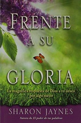 Frente a su gloria (Rústica) [Libro]