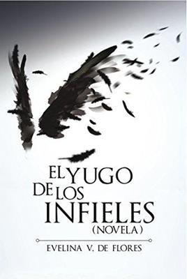 El yugo de los infieles (Rústica) [Libro]