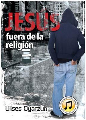 Jesús fuera de la religión (Rústica) [Libro]