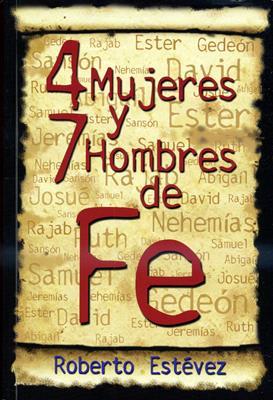 4 mujeres Y 7 hombres de fe (Rústica) [Libro]