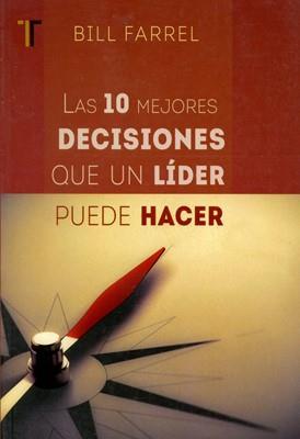 Las diez mejores decisiones que un lider puede hacer