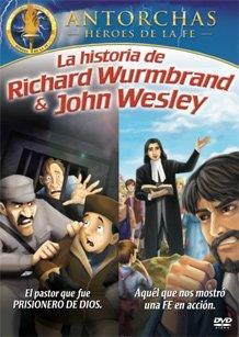 Historia De Richard Wurmbrand Y John Wesley/ Antorchas Heroes De La Fe