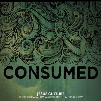 Consumed CD / Jesus Culture