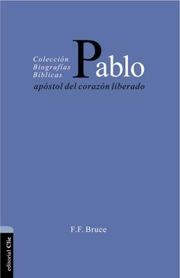Pablo Apostol Del Corazon Liberado (Rústica)