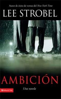 Ambicion/Una Novela