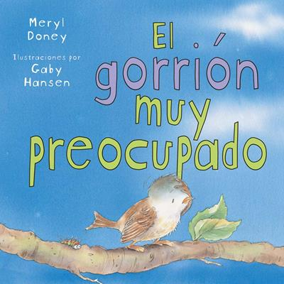 Gorrion Muy Preocupado (Rústica)