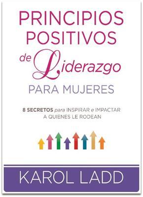 Principios Positivos De Liderazgo Para Mujeres (Rústica)