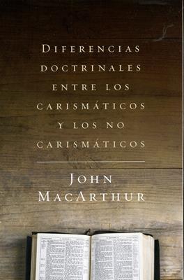 Diferencias Doctrinales Entre Los Carismaticos Y Los No Carismaticos (Rustica) [Libro]