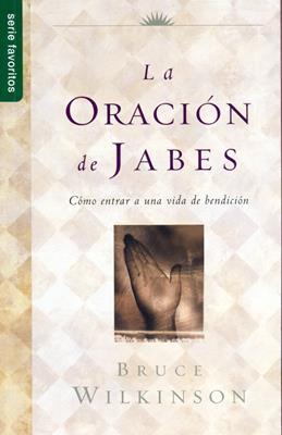 La oración de Jabes (Rústica) [Bolsilibro]