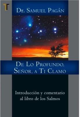 De Lo Profundo Se�or A Ti Clamo/Introduccion Y Comentario Al Libro De Los Salmos (Rústica)