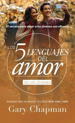 Cinco Lenguajes Del Amor De Los Jovenes (Rústica) [Libro]