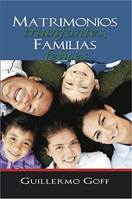 Matrimonios Triunfantes, Familias Felices (Rustica) [Libro]