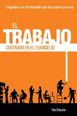 Un Trabajo Centrado En El Evangelio