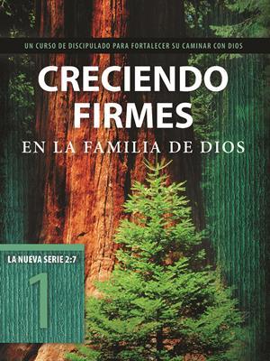 Creciendo Firmes En La Familia De Dios/ Serie 2:7 Libro 1 (Rústica)