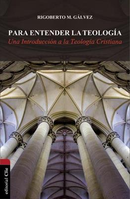 Para Entender La Teologia (Rústica)