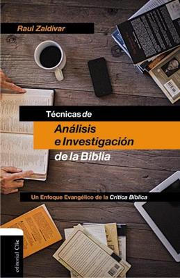 Técnicas De Análisis E Investigación De La Biblia (Rústica)