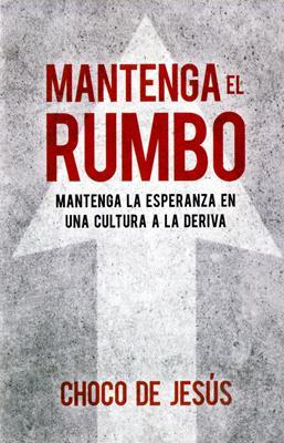 Mantenga El Rumbo (Rústica) [Libro]