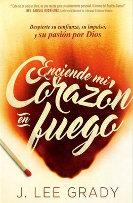 Enciende Mi Corazon En Fuego (Rústica) [Libro]