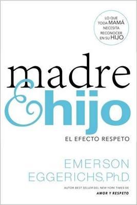 Madre E Hijo, El Efecto Respeto (Rústica) [Libro]