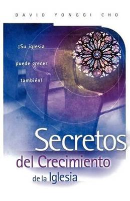 Secretos Del Crecimiento De La Iglesia Los (Rústica)