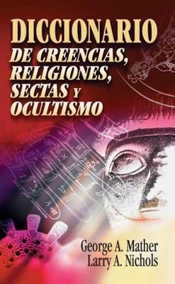Diccionario De Creencias/Religiones/Sectas Y Ocultismo (Tapa Dura)