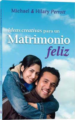 Ideas Creativas Para Un Matrimonio Feliz (Rústica )