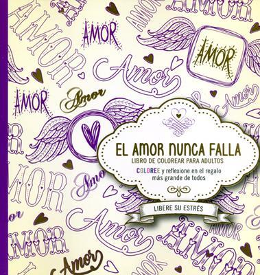 Amor Nunca Falla/El/Libro Para Colorear
