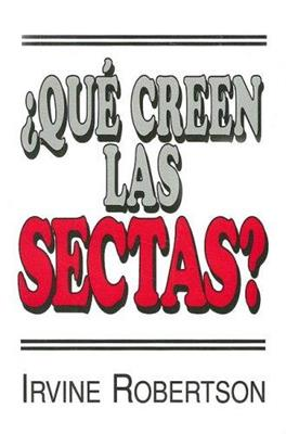 Que Creen Las Sectas (Rústica )